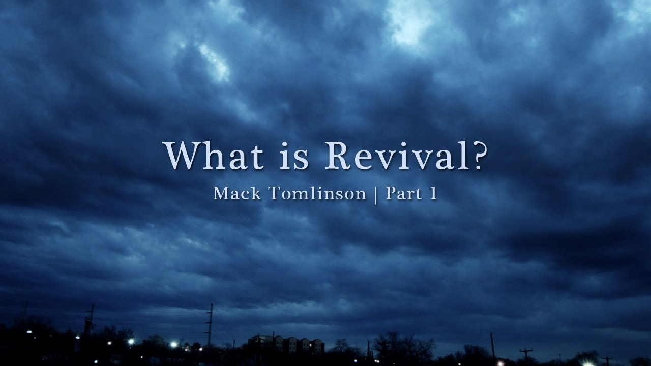 What is Revival & The History of Revival - Mack Tomlinson