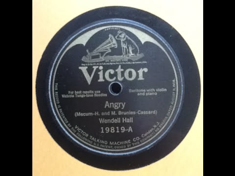 Wendell Hall Angry Victor 19819 October 6, 1925 GREAT SONG hot piano LeRoy Shield