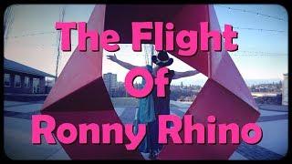 The Flight of Ronny Rhino