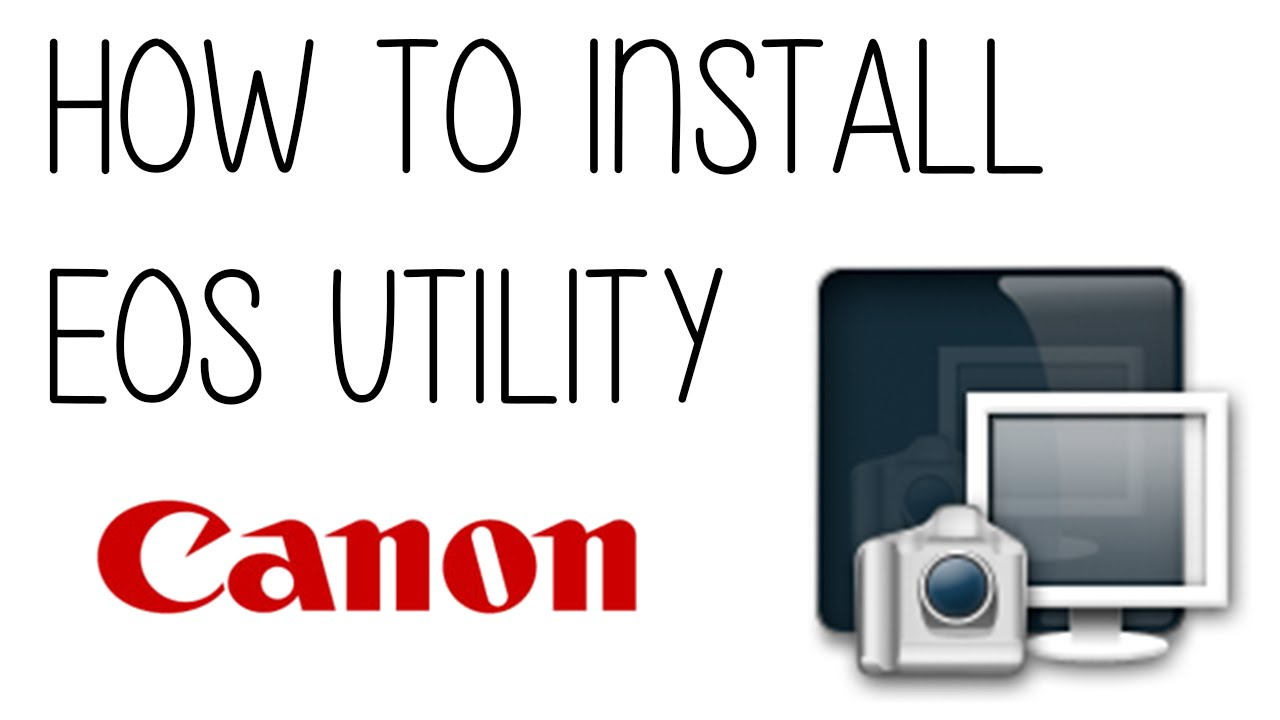 How to Install Canon's EOS Utility Without a CD