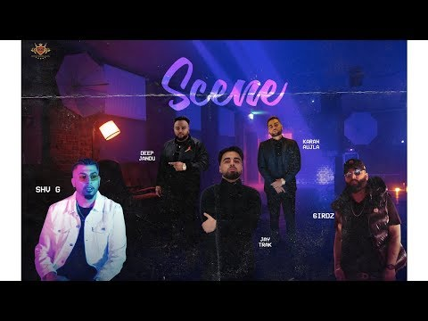SCENE (Official Video) - KARAN AUJLA | DEEP JANDU | JAY TRAK | 6IRDZ | SHV G | MINISTER MUSIC
