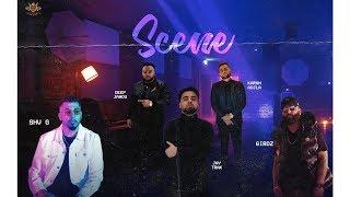 SCENE Official Video - KARAN AUJLA  DEEP JANDU  JAY TRAK  6IRDZ  SHV G  MINISTER MUSIC