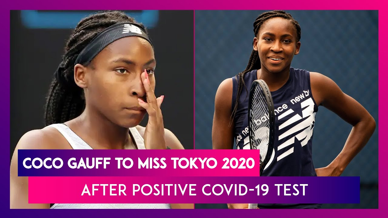 Coco Gauff withdraws from Tokyo Olympics after positive COVID-19 ...
