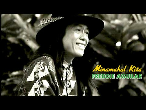 Minamahal Kita By Freddie Aguilar (With Lyrics)