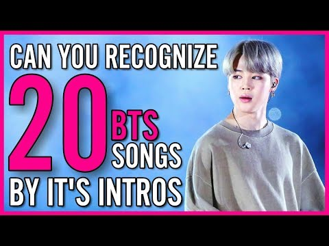 CAN YOU RECOGNIZE 20 BTS SONGS BY INTROS