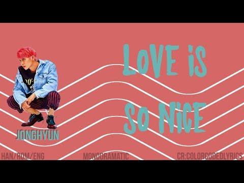 Jonghyun (종현) - Love Is So Nice (Han|Rom|Eng)