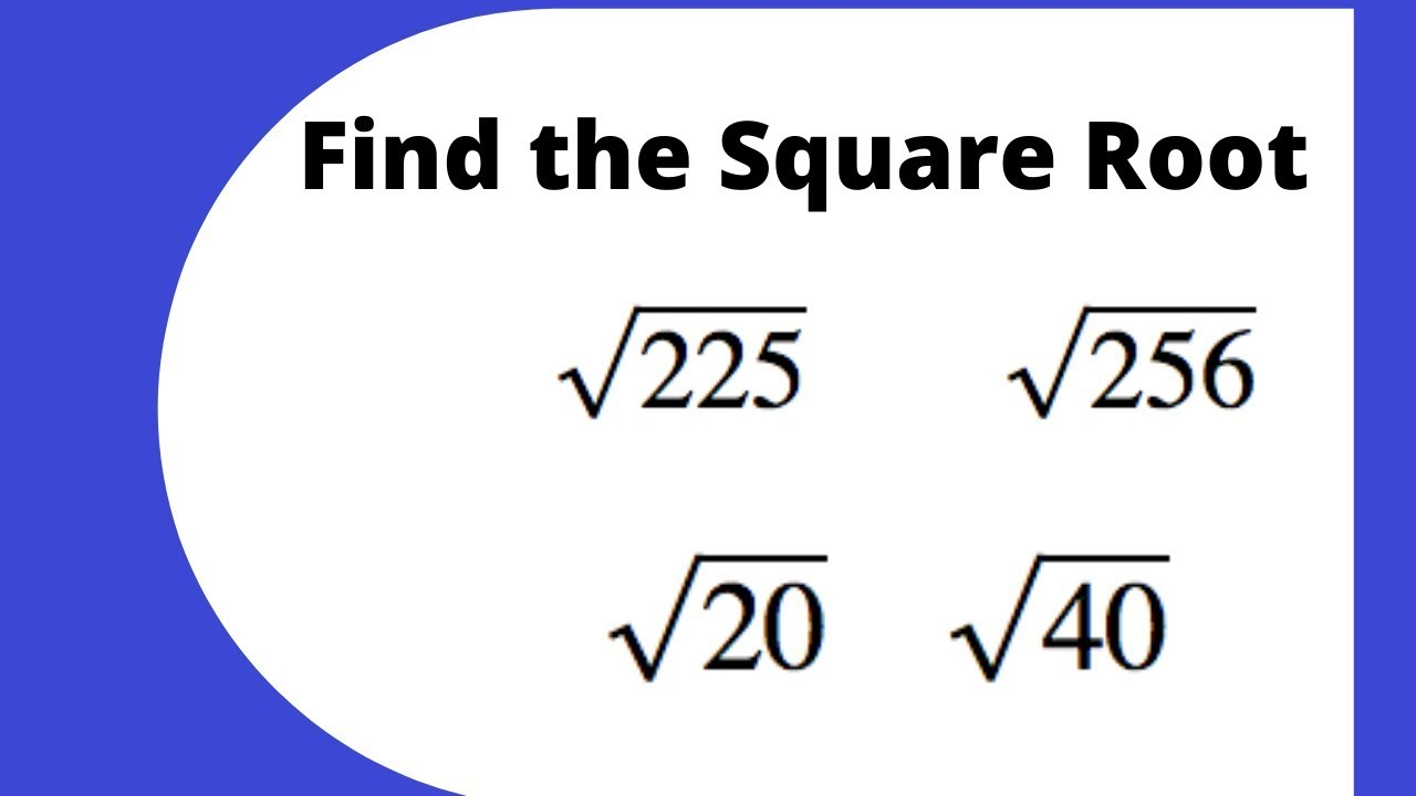 Find The Square Root Of 225 256 20 And The Square Root Of 40 Without A Calculator Youtube The number or expression inside a radical symbol. find the square root of 225 256 20 and the square root of 40 without a calculator