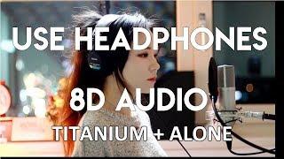 Titanium + Alone (Cover By: J.Fla) | 8D Audio