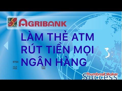 Agribank:  LÀM THẺ ATM MỚI.