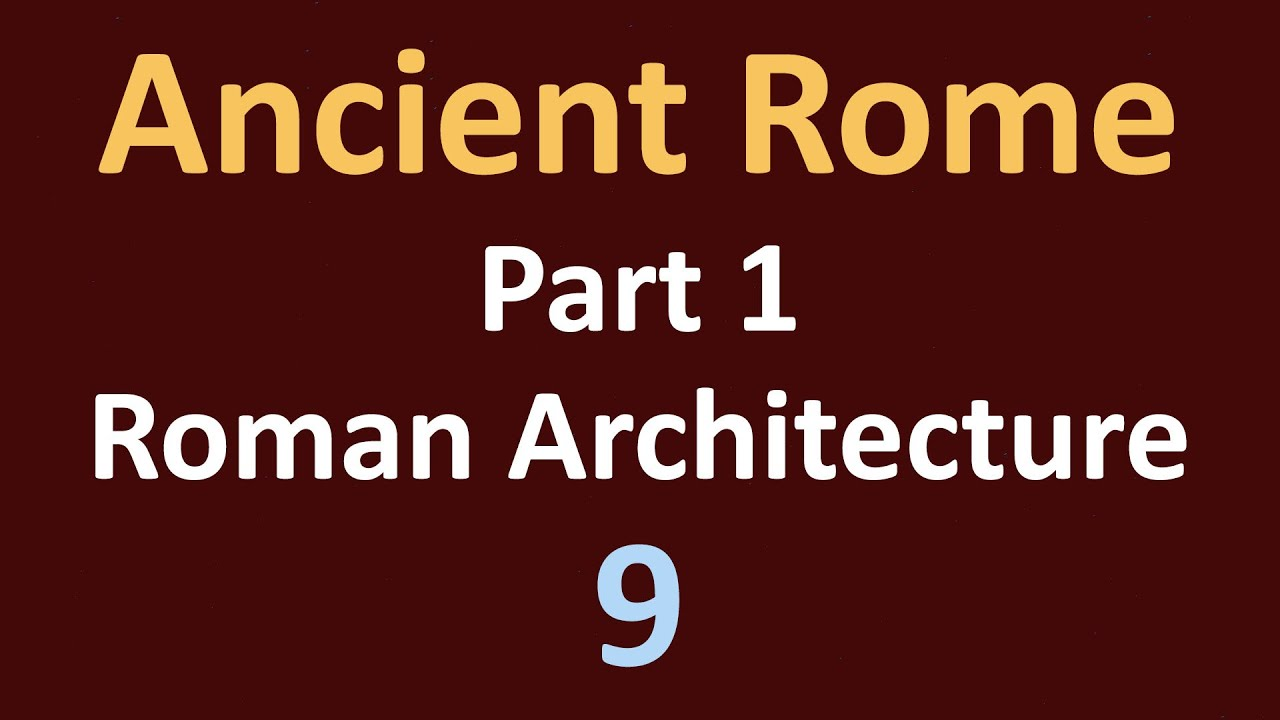 ancient rome history part 1 roman architecture 09 youtube