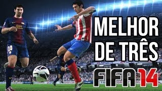 MELHOR DE TRÊS ► FIFA 14 - FUTEBOL DO TERRORISMO