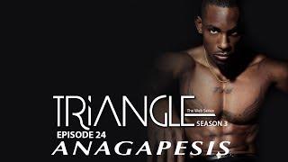 TRIANGLE Season 3 Episode 24