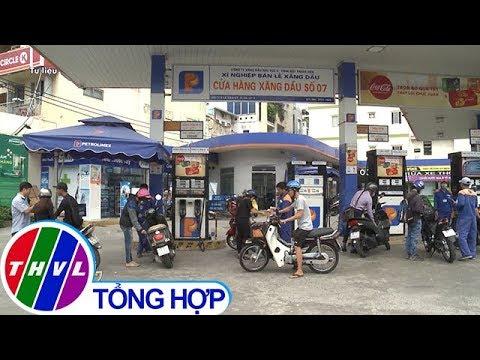 THVL | Giá xăng, dầu tiếp tục được điều chỉnh giảm