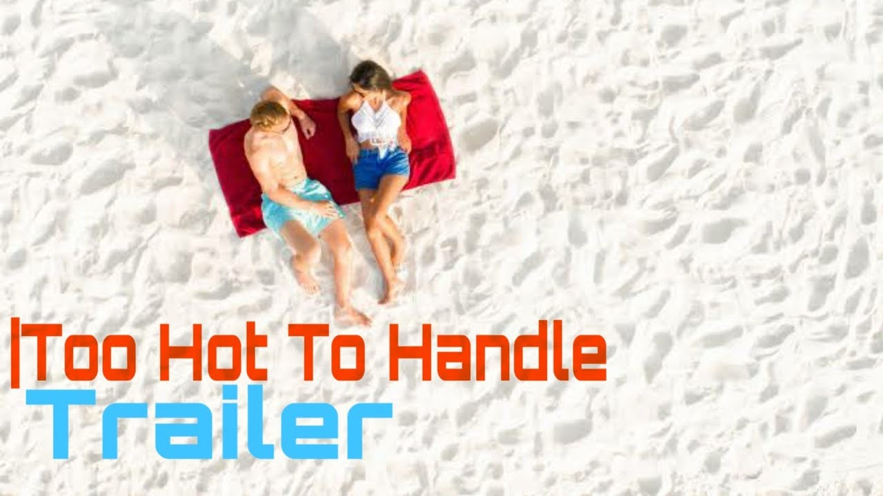Too Hot To Handle|Official Trailer|Season 1 #Netflix
