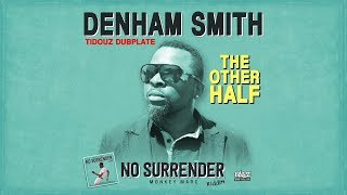 DENHAM SMITH - THE OTHER HALF [TIDOUZ DUBPLATE]