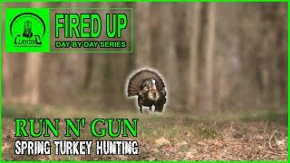 FIRED UP day-by-day spring turkey hunting series l 2019 Official Trailer I REAL turkey hunting