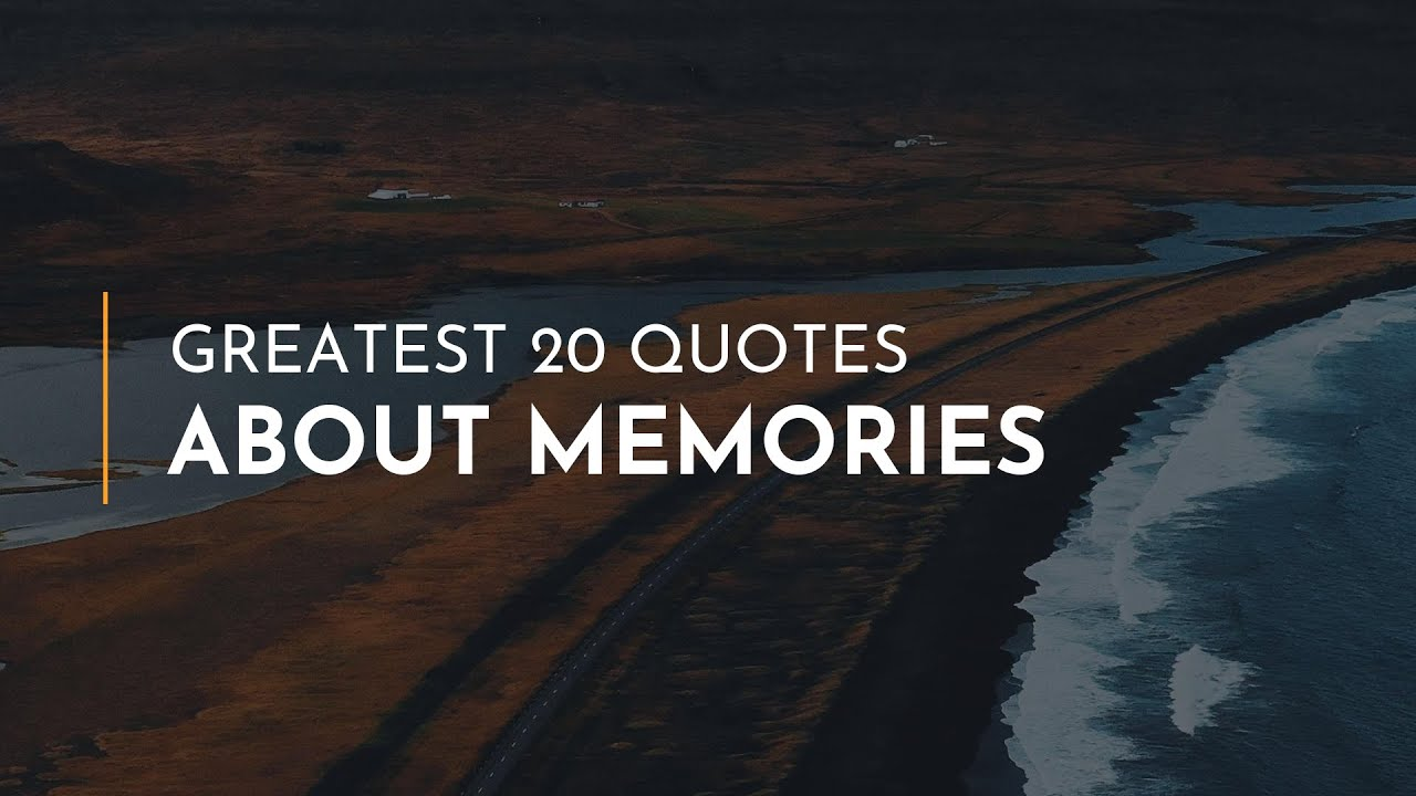greatest quotes about memories everyday quotes quotes for