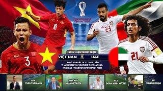 Vòng loại World Cup 2022 | Việt Nam - UAE | Bình luận trước trận