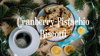 Cranberry-Pistachio Biscotti | Біскотті з фісташками та сушеною журавлиною