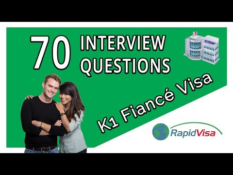 70 Fiance Visa Interview Questions