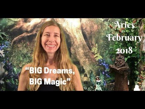 Aries February 2018 ~ BIG DREAMS, BIG MAGIC ~ Astrology/Horoscope
