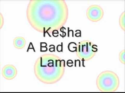 Ke$ha - Bad Girl's Lament w/ Lyrics