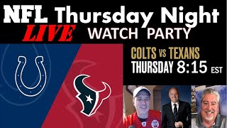 LIVE - THURSDAY NIGHT NFL WATCH PARTY Houston Texans  Vs The Indianapolis Colts