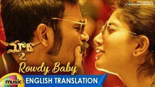 Rowdy Baby Video Song With English Translation | Maari 2 Telugu Movie Songs | Dhanush | Sai Pallavi