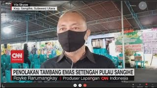 Download Penolakan Tambang Emas Setengah Pulau Sangihe -  Royke Rarumangkay, Produser Lapangan CNN Indonesia