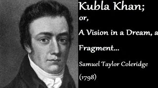 """a review of samuel taylor coleridges the kubla khan Summary the unnamed speaker of the poem tells of how a man named kubla khan traveled to the land of xanadu in xanadu, kubla found a fascinating pleasure-dome that was """"a miracle of rare device"""" because the dome was made of caves of ice and located in a sunny area."""