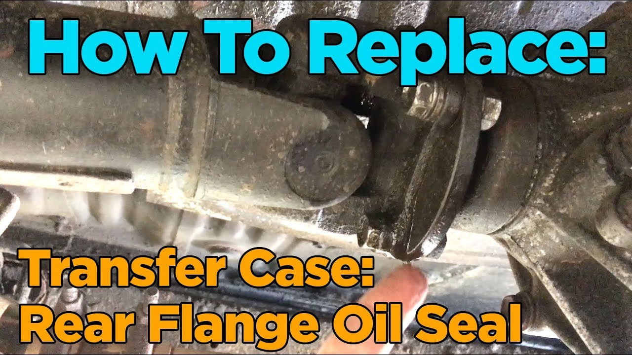 Diy Toyota 4x4 Transfer Case Rear Flange Oil Seal