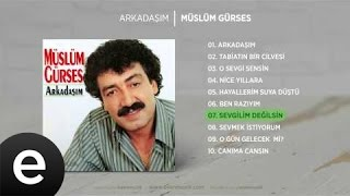 Sevgilim Değilsin Müslüm Gürses/Şarkısı Dinle
