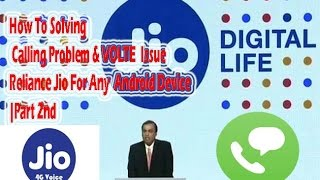 How To Solving Calling Problem & VOLTE  Issue Reliance Jio For Any  Android Device Part 2nd