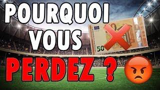 PARIS SPORTIFS POURQUOI VOUS NE GAGNEREZ JAMAIS ?