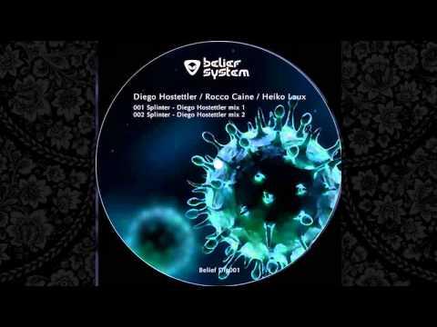 Diego Hostettler, Rocco Caine, Heiko Laux - Splinter 1 (Diego Hostettler Mix 1)