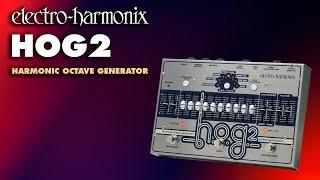 Electro-Harmonix H.O.G.2 Demo