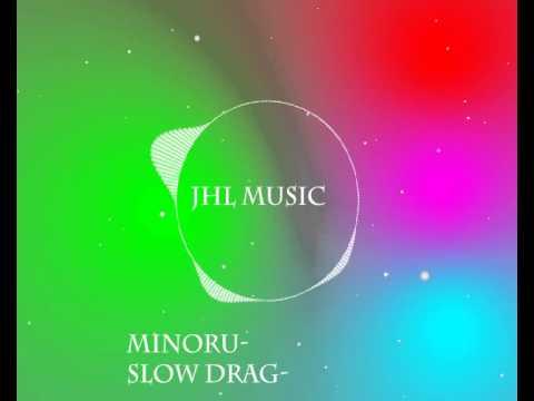 MINORU- Slow Drag- [JAHUEL Music]