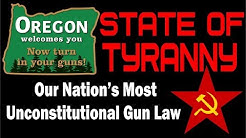 STATE OF TYRANNY | Oregon Proposes Most Unconstitutional Gun Law in The Nation