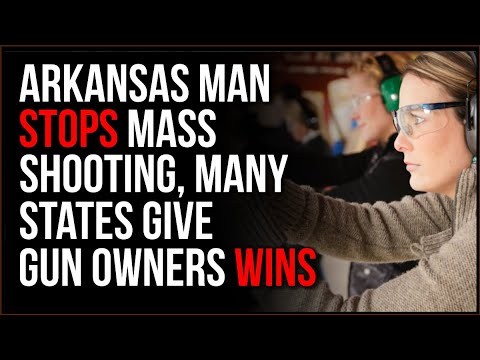Arkansas Man STOPS Mass Shooting & No One Is Talking About It, Gun Owners Are WINNING In Many States