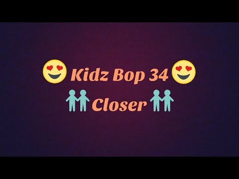 Kidz Bop 34-Closer Lyrics