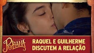 As Aventuras de Poliana | Raquel e Guilherme discutem a relação