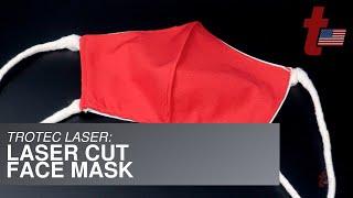 Trotec Laser: Laser Cut Face Mask