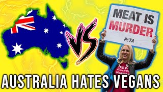 Why Australia Hates VEGANS