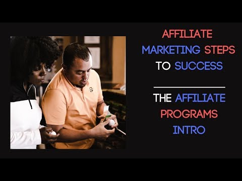 Affiliate marketing steps for beginners – Your affiliate program intro