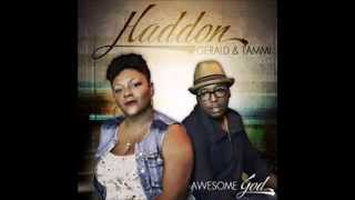 awesome god gerald tammi haddon