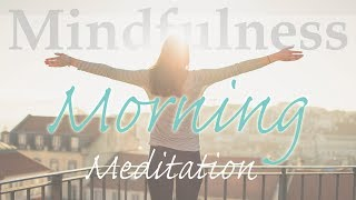 Morning Mindfulness Meditation The Perfect Way to Start Your Day...