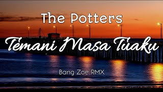 DJ Santuy Temani Masa Tua [The Potters] Terbaru - Bang Zoe RMX