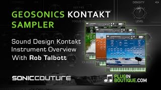 Geosonics Kontakt Instrument Overview From SonicCouture - With Rob Talbott
