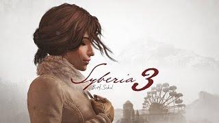 Syberia 3 – Эксклюзивный трейлер (PS4/XONE/PC) [RU]