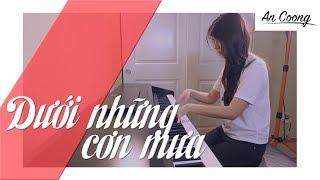 Dưới Những Cơn Mưa - Mr. Siro | PIANO COVER | AN COONG PIANO
